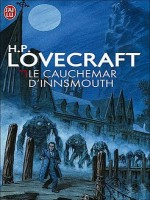 Le Cauchemar D'innsmouth de Lovecraft Howard P. chez J'ai Lu