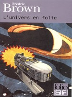 L'univers En Folie de Brown Fredric chez Gallimard