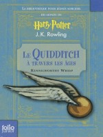 Le Quidditch A Travers Les Ages (quidditch Through The Ages) de Rowling J K chez Gallimard Jeune