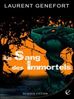 Sang Des Immortels (le) de Genefort/laurent chez Critic