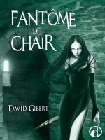 Fantome De Chair de Gibert/david chez Asgard