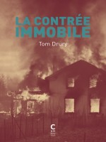 La Contree Immobile de Drury Tom chez Cambourakis