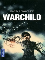 Warchild de Lowachee Karin chez Pocket