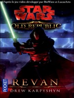 Star Wars N112 The Old Republic T3 Revan de Karpyshyn Drew chez Pocket
