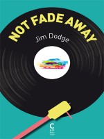 Not Fade Away de Dodge Jim chez Cambourakis