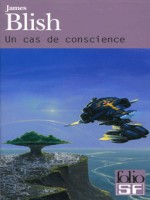 Un Cas De Conscience de Blish James chez Gallimard