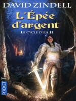 Le Cycle D'ea T2 L'epee D'argent de Zindell David chez Pocket