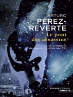 Pont Des Assassins. Les Aventures Du Capitaine Alatriste, T 7 (le) de Perez-reverte Arturo chez Points