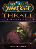 World Of Warcraft : Thrall de Xxx chez Panini