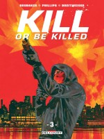 Kill Or Be Killed T03 de Brubaker Ed chez Delcourt