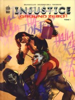Injustice Ground Zero Tome 1 de Mhan Pop chez Urban Comics