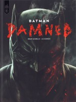 Dc Black Label - Batman - Damned de Azzarello Brian chez Urban Comics