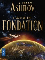 L'aube De Fondation T2 Le Cycle De La Fondation de Asimov Isaac chez Pocket
