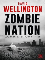 Zombie Story, T2 : Zombie Nation de Wellington David chez Bragelonne