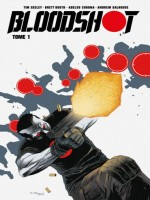Bloodshot T01 de Seeley/booth chez Bliss Comics