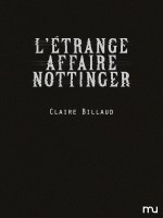 Etrange Affaire Nottinger (l') de Claire Billaud chez Mu Editions