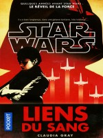 Star Wars - Numero 142 Liens Du Sang de Gray Claudia chez Pocket