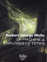 La Machine A Explorer Le Temps de Wells, H.g. chez Gallimard