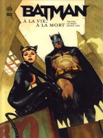 Batman A La Vie, A La Mort de Weeks Lee chez Urban Comics