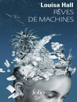 Reves De Machines de Hall Louisa chez Gallimard