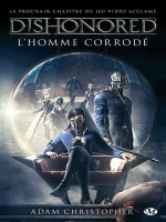 Dishonored, T1 : L'homme Corrode de Christopher Adam chez Milady Imaginai