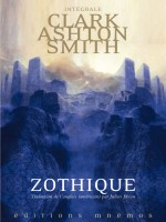 Integrale Clark Ashton Smith 1 - Zothique de Smith Clark Ashton chez Mnemos