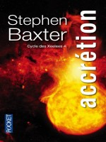 Cycle Des Xeelees - Tome 4 Accretion de Baxter Stephen chez Pocket