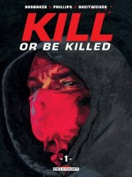 Kill Or Be Killed T01 de Brubaker Ed chez Delcourt